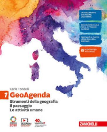 GeoAgenda. Per la Scuola media. Con e-book. Con espansione online. 1: Strumenti della geografia. Il paesaggio. Le attività umane - Carla Tondelli |