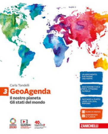 GeoAgenda. Per la Scuola media. Con e-book. Con espansione online. 3: Il nostro pianeta. Gli stati del mondo - Carla Tondelli |