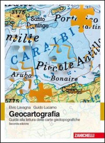 Geocartografia. Guida alla lettura delle carte geotopografiche - Elvio Lavagna  