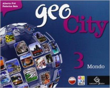 Geocity. Con Atlante. Per la Scuola media. Con e-book. Con espansione online. 3. - Alberto Fré |