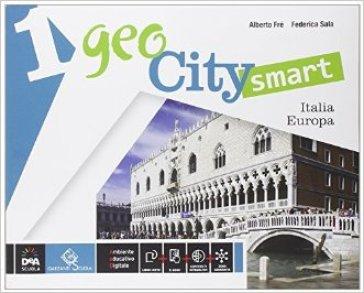Geocity smart. Per la Scuola media. Con e-book. Con espansione online. 1: Italia Europa-Regioni d'Italia - Alberto Fré  