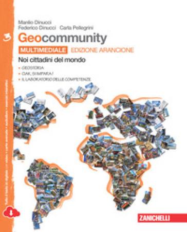 Geocommunity. Ediz. arancione. Con laboratorio delle competenze. Per la Scuola media. Con e-book. Con espansione online. 3: Noi cittadini del mondo - Manlio Dinucci |