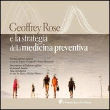 Geoffrey Rose e la strategia della medicina preventiva - Geoffrey Rose | Rochesterscifianimecon.com