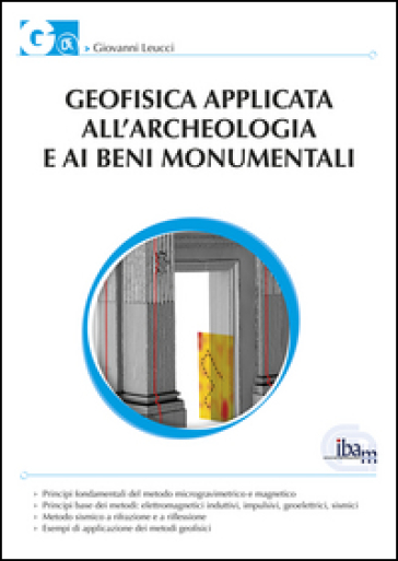 Geofisica applicata all'archeologia e ai beni monumentali - Giovanni Leucci pdf epub
