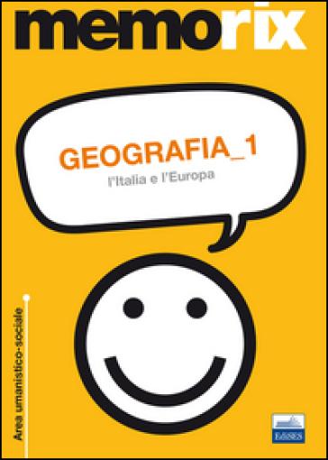 Geografia. 1: L'Italia e l'Europa - Olimpia Rescigno |