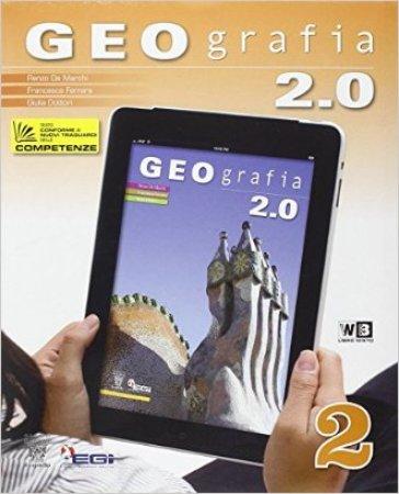 Geografia 2.0. Con e-book. Con espansione online. Per la Scuola media. Con DVD-ROM. 2. - R. De Marchi  