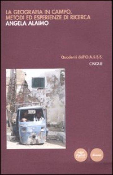 Geografia in campo metodi ed esperienze di ricerca (La) - Angela Alaimo |