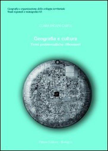 Geografia e cultura. Temi problematiche riflessioni - Clara Incani Carta | Rochesterscifianimecon.com