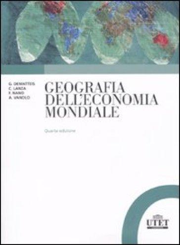 Geografia dell'economia mondiale - Alberto Vanolo | Thecosgala.com