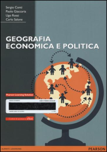 Geografia economica e politica. Con eText. Con espansione online - Sergio Conti |
