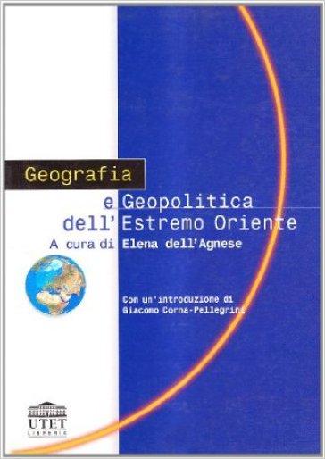Geografia e geopolitica dell'Estremo Oriente - E. Dell'Agnese   Rochesterscifianimecon.com