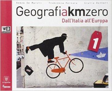 Geografia a km 0. Per la Scuola media. Con DVD. Con e-book. Con espansione online. 1. - R. De Marchi   Rochesterscifianimecon.com