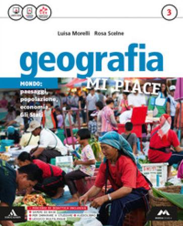 Geografia mi piace. Atlante-Fascicolo. Per la Scuola media. Con e-book. Con 2 espansioni online. 3. - Luisa Morelli   Thecosgala.com