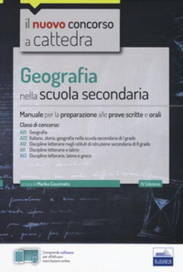Geografia nella scuola secondaria. Manuale per la preparazione alle prove scritte e orali. Classi di concorso A21, A22, A12, A11, A13. Con aggiornamento online - M. Cassimatis pdf epub
