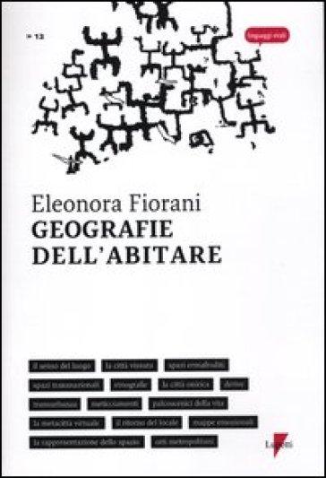 Geografie dell'abitare - Eleonora Fiorani | Thecosgala.com