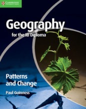 Geography for the IB diploma patterns and change. Con espansione online. Per le Scuole superiori