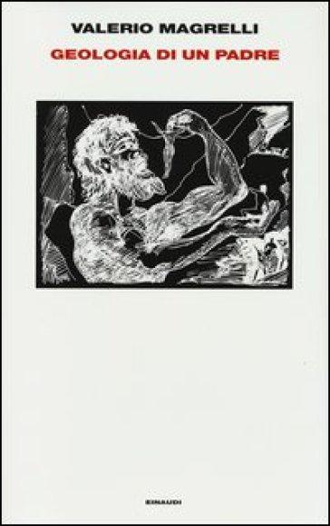 Geologia di un padre - Valerio Magrelli   Ericsfund.org