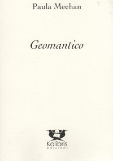 Geomantico. Ediz. inglese e italiana - Paula Meehan |