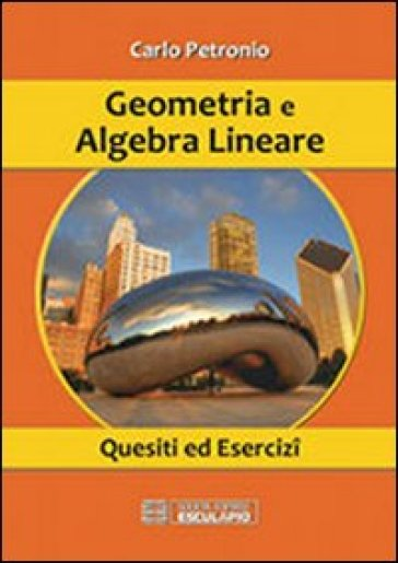 Geometria e algebra lineare. Quesiti ed esercizi - Carlo Petronio | Ericsfund.org