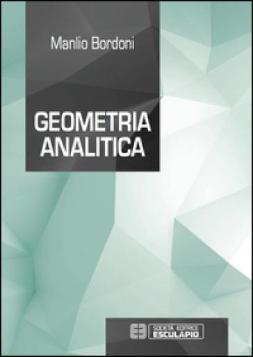 Geometria analitica - Manlio Bordoni | Thecosgala.com