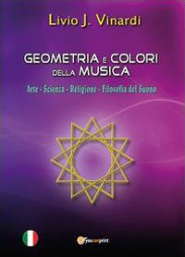 Geometria e colori della musica - Livio J. Vinardi  