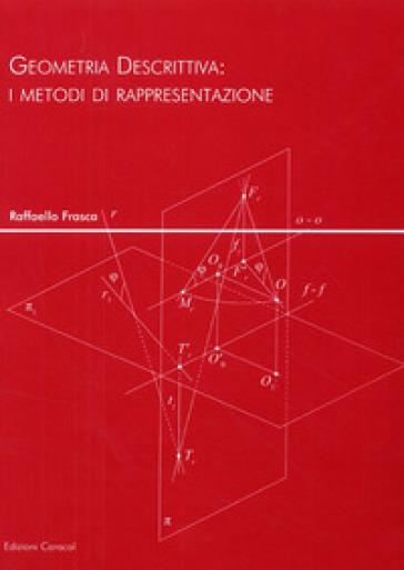 Geometria descrittiva. I metodi di rappresentazione - Raffaello Frasca | Jonathanterrington.com