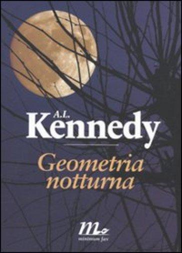 Geometria notturna - A. L. Kennedy |