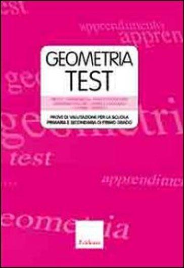 Geometriatest. Prove di valutazione per la scuola primaria e secondaria di primo grado. Con DVD