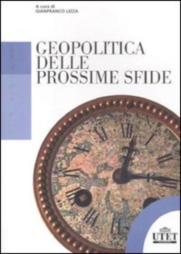 Geopolitica delle prossime sfide - G. Lizza | Jonathanterrington.com