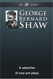 George Bernard Shaw - A Selection of One-Act Plays