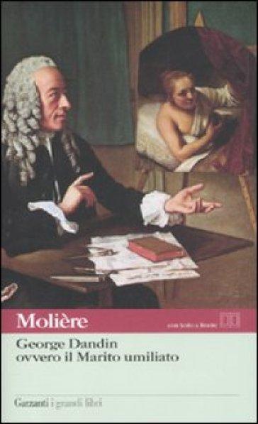 George Dandin ovvero il marito umiliato - Molière |