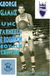 George Glamack UNC Tar Heels and Rochester Royals Center
