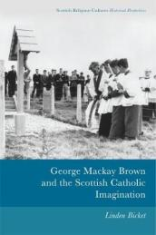 George Mackay Brown and the Scottish Catholic Imagination