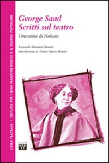 George Sand. Scritti sul teatro. I burattini di Nohant - G. Moretti  