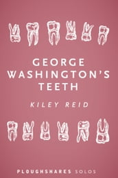 George Washington s Teeth