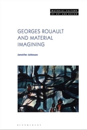 Georges Rouault and Material Imagining