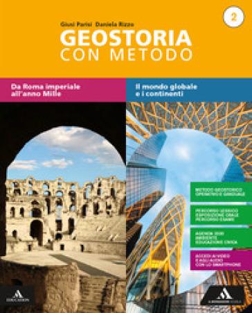 Geostoria con metodo. Per il biennio dei Licei. Con e-book. Con espansione online. 2. - Giusi Parisi |