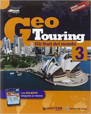Geotouring. Per la Scuola media. Con e-book. Con espansione online. 3: Gli stati del mondo
