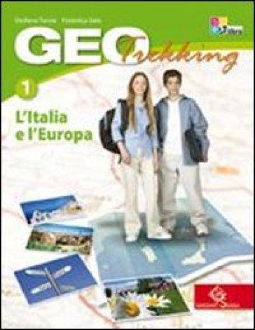 Geotrekking. Con viaggio nelle regioni d'Italia-Viaggio nel mondo. Per la Scuola media. Con espansione online. 1: L'Italia e l'Europa - Stefano Tarsia  