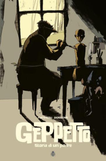 Geppetto. Storia di un padre - Gianmarco Fumasoli | Thecosgala.com