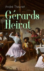 Gérards Heirat