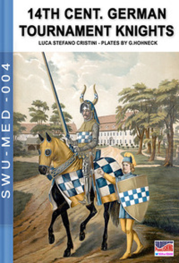 German-Saxon knights tournaments and parades of 14th c. - Stefano Cristini | Kritjur.org