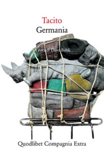 Germania. Testo latino a fronte. Ediz. critica - Publio Cornelio Tacito | Rochesterscifianimecon.com