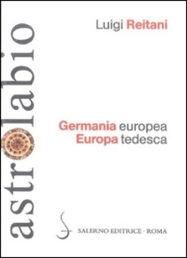 Germania europea, Europa tedesca - Luigi Reitani |