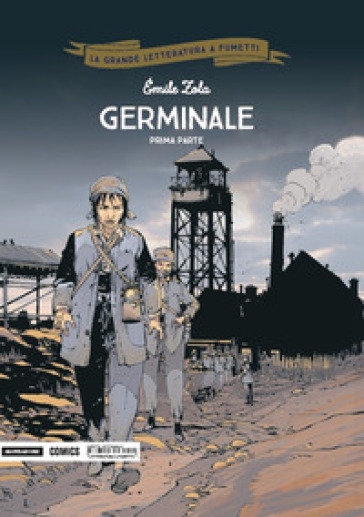Germinale. Prima parte - Emile Zola  