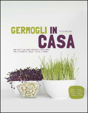 Germogli in casa - Rita Galchus |