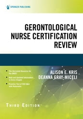 Gerontological Nurse Certification Review, Third Edition