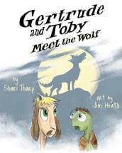 Gertrude and Toby Meet the Wolf