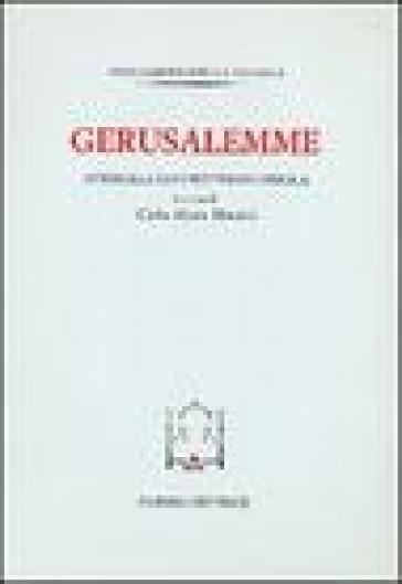 Gerusalemme. Atti della XXVI Settimana biblica in onore di Carlo Maria Marti