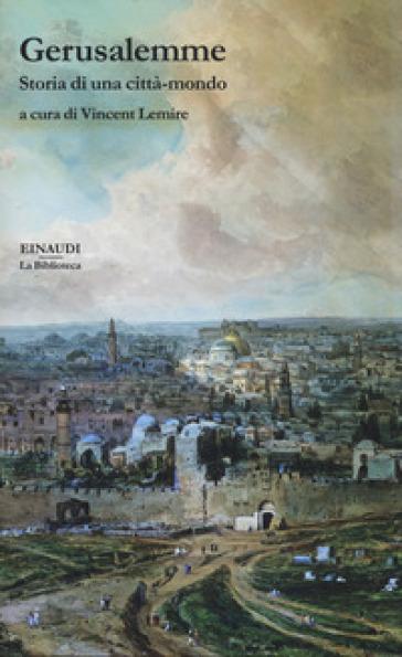 Gerusalemme. Storia di una città-mondo - V. Zini | Rochesterscifianimecon.com